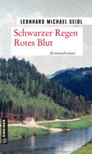 Schwarzer-Regen - rotes Blut Krimi von Leonhard M. Seidl